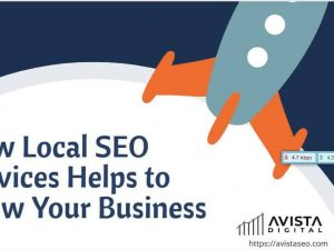 How Local SEO Services Helps to Grow Your Busines