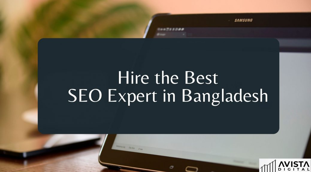 Hire the Best SEO Expert in Bangladesh
